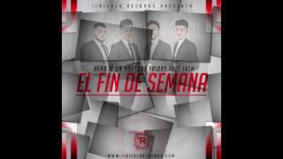 Los Sikas de Sinaloa - El Fin De Semana (En Vivo) (2017)