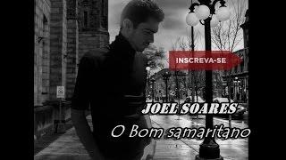 O Bom Samaritano l Anderson Freire l Interpretação Joel Soares