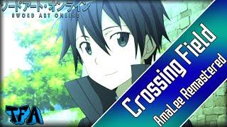 "[Sword Art Online] ""Crossing Field"" (AmaLee Remastered)"
