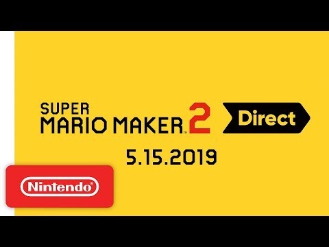 Super Mario Maker 2 Direct 5.15.2019