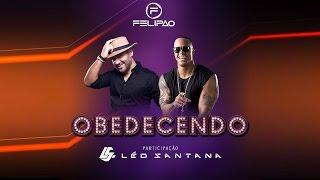 Felipão - Obedecendo feat. Léo Santana (Clipe Oficial)