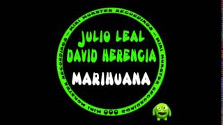 Julio Leal, David Herencia - Marihuana (Original Mix)