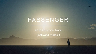 Passenger | Somebody's Love (Official Video)
