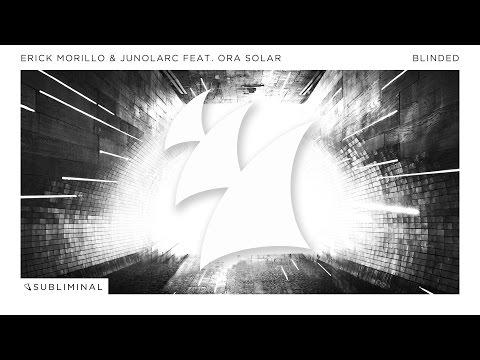 Erick Morillo & Junolarc feat. Ora Solar - Blinded