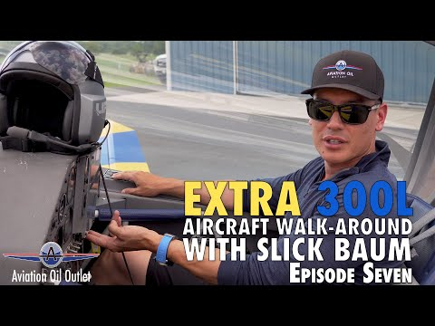 Extra 300L Aircraft walk-around with Slick Baum Episode 7 video