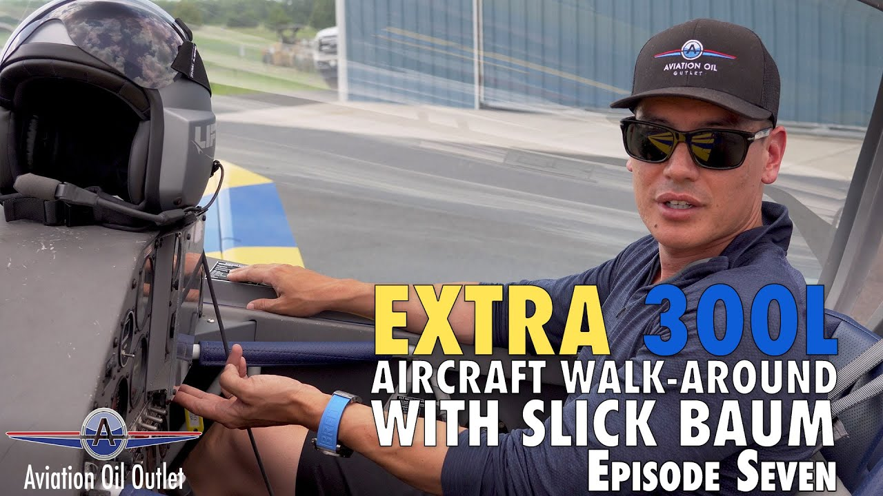 Exta 300L Aircrafte walk-around with Slick Baum Episode 7 video