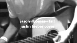 fall justin bieber cover jason thomas