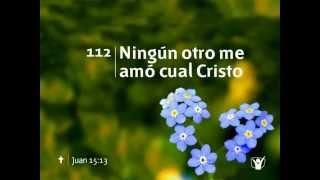 Himno 112 Ningún otro me amó cual Cristo Nuevo Himnario Adventista