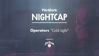 "Operators perform ""Cold Light"" - Pitchfork Nightcap"