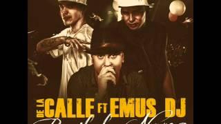 DE LA CALLE FT EMUS DJ - BAILALO NAMA (TEMA NUEVO 2015)