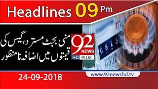 News Headlines | 9:00 PM | 24 Sep 2018 | 92NewsHD