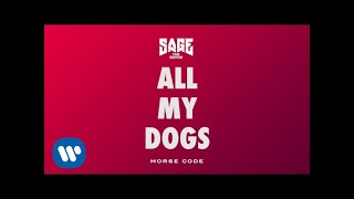 Sage The Gemini - All My Dogs [Official Audio]