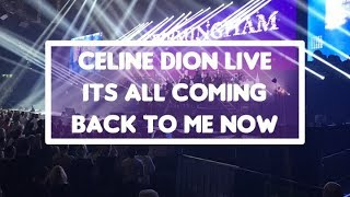 It's All Coming Back To Me Now - Celine Dion Live Birmingham 27/07/17
