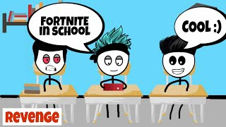 When a gamer plays fortnite during school