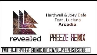 Hardwell & Joey Dale feat. Luciana - Arcadia (Preeze Remix)