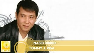 Tommy J.Pisa - Nasib Diri Ku (Official Music Audio)