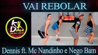 Vai Rebolar - Dennis ft. Mc Nandinho e Nego Bam - Coreografia | choreography KDence