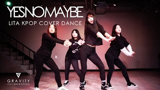 YES NO MAYBE- SUZY | LITA KPOP COVER DANCE Community Lesson
