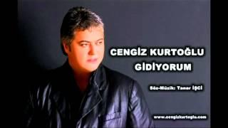 CENGİZ KURTOĞLU - GİDİYORUM