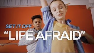 "Set It Off | ""Life Afraid"" 
