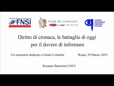 Diritto di cronaca, le battaglie di oggi per il dovere di informare - Romano Bartoloni