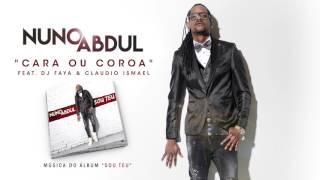 Nuno Abdul Feat Dj Faya & Claudio Ismael - Cara Ou Coroa (Official Audio)