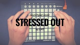 Twenty One Pilots - Stressed Out ( Tomsize Remix) // Launchpad Cover