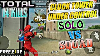 Solo Vs Squad -14 Kills  Clock Tower Under Control- Pro Tips and Gameplay -Garena Free fire||Pvs🇮🇳