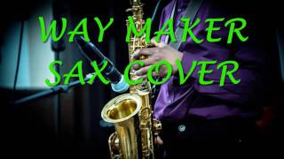 Way Maker -Sinach   Sax Cover