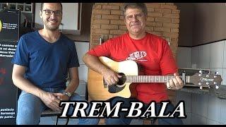 Trem Bala - Original Acústico (Cover)