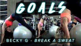 Becky G - Break a Sweat | Fit Girl GOALS #DanceAndSweat