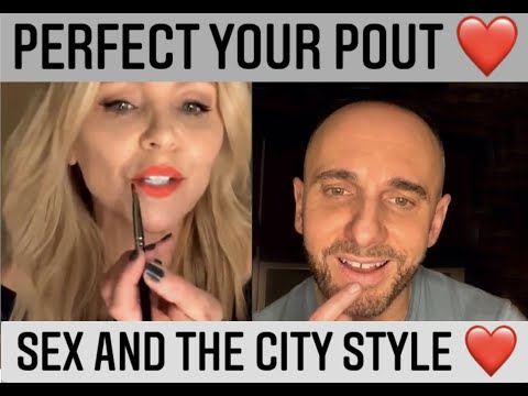 Perfect your Pout & Sex and the City Style