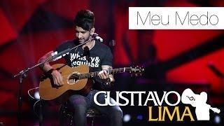 Gusttavo Lima - Meu Medo - [DVD Ao Vivo Em São Paulo] (Clipe Oficial)