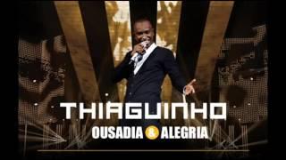 Thiaguinho - Lero Lero Part. Alexandre Pires (DVD Ousadia & Alegria)