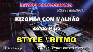 ♫ Ritmo / Style  - KIZOMBA COM MALHÃO - Zé do Pipo