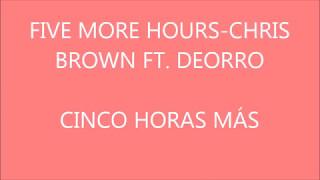 FIVE MORE HOURS-CHRIS BROWN FT. DEORRO (lyrics) (sub español)
