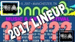The Bonnaroo 2017 Lineup Is HERE! - U2 RED HOT CHILI PEPPERS THE WEEKEND CHANCE THE RAPPER FLUME