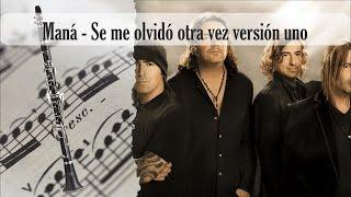 Partitura Maná - Se me olvidó otra vez versión uno Clarinete Soprano