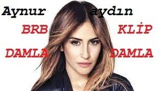 Aynur Aydın-Damla Damla (Fanmade)