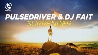 """Pulsedriver & DJ Fait """"Surrender"""" (DJ Fait Remix)"""
