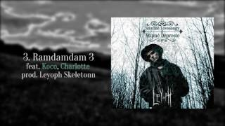 Leyoph Skeletonn - Ramdamdam 3 (feat. Koco, Charlotte) (OFFICIAL AUDIO)