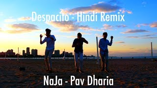 Despacito [Hindi Remix] - NaJa [Pav Dharia] | Cover by SAMAA