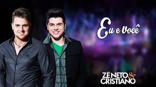 Zé Neto e Cristiano -  Eu e você