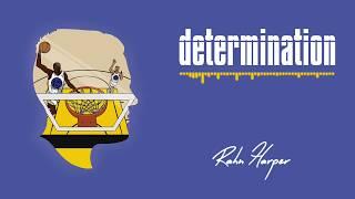 Rahn Harper - Determination [Prod. Mammyth] [Audio Stream]