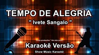 Ivete Sangalo Tempo de Alegria Karaoke