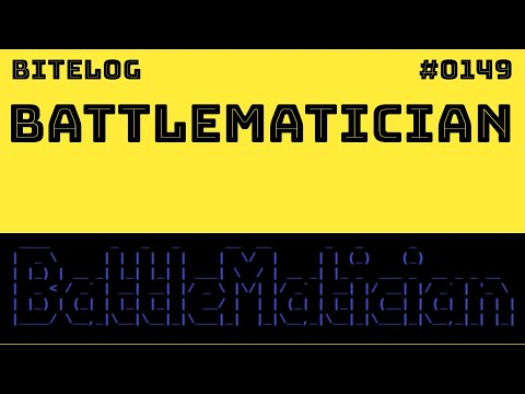BattleMatician [BITeLog 0149]