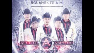 Afecto Norteño - No Sé Vivir Sin Ti | 2016