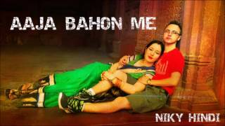 Niky Hindi - Aaja Bahon Me / Hit 2017