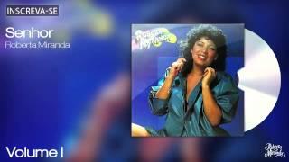 Roberta Miranda - Senhor - Volume 1 - [Áudio Oficial]