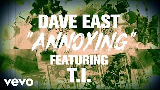 Dave East - Annoying (Lyric Video) ft. T.I.